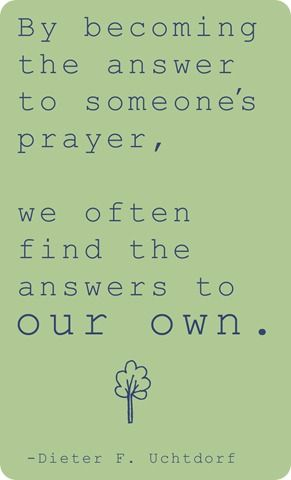 Dieter F Uchtdorf quote on answering prayers