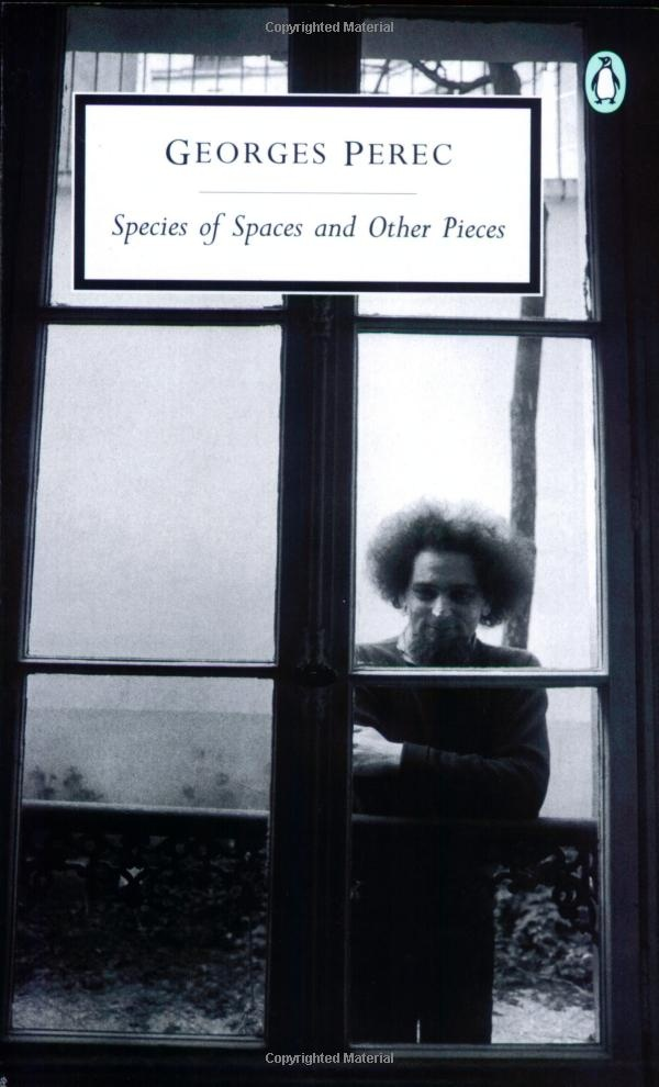 Species of Spaces and Other Pieces: Georges Perec (Classic, 20th-Century, Penguin)