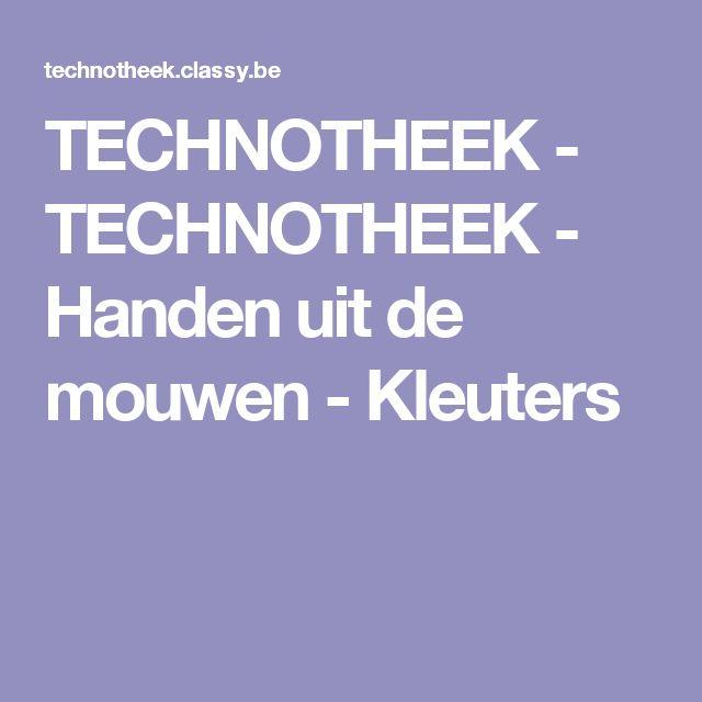 TECHNOTHEEK - TECHNOTHEEK - Handen uit de mouwen - Kleuters