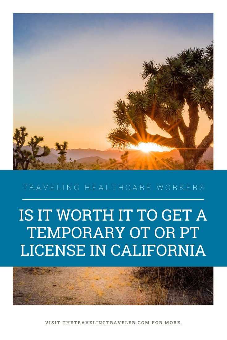 Is It Worth It To Get A Temporary OT or PT License In California