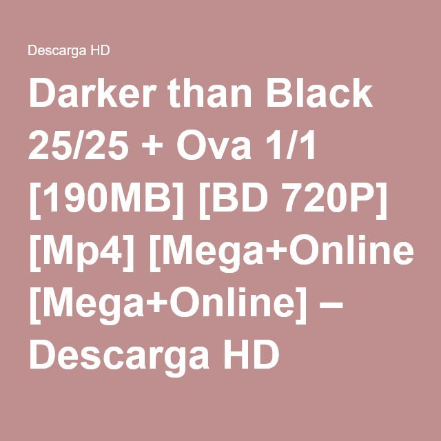 Darker than Black 25/25 + Ova 1/1 [190MB] [BD 720P] [Mp4] [Mega+Online] – Descarga HD
