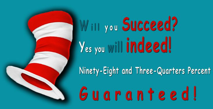 Dr. Seuss Quote: Will You Succeed? You Will Indeed! Ninety Eight