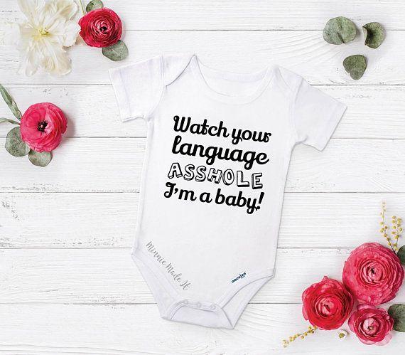 2f7eda9c86e Watch Your Language Asshole I m a Baby Hilarious Baby