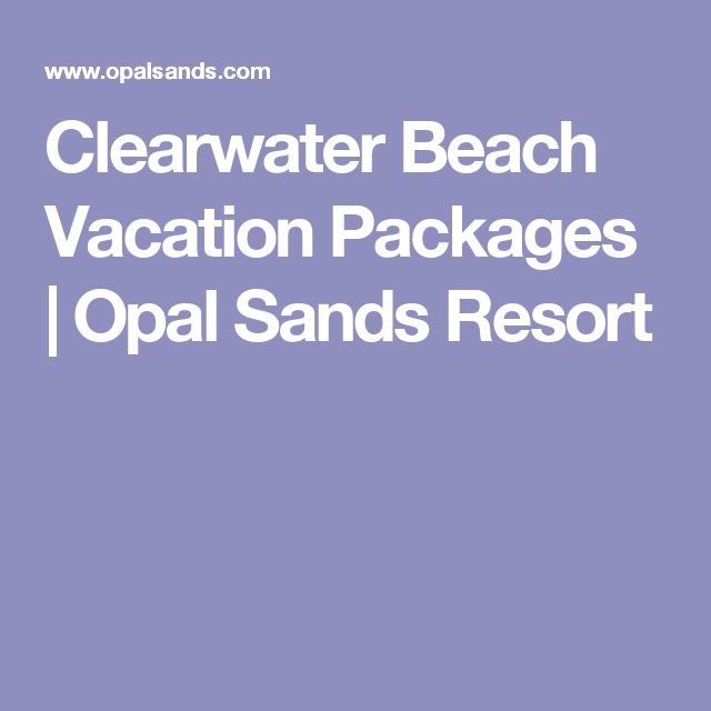 Clearwater Beach Vacation Packages | Opal Sands Resort
