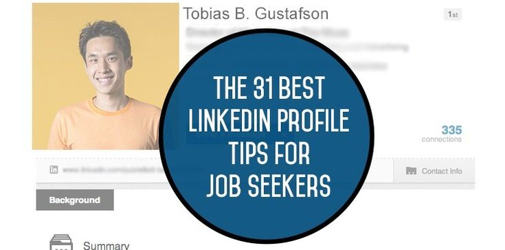 Career Guidance - The 31 Best LinkedIn Profile Tips for #Job Seekers | The Muse #RealWorldTips #GetHired