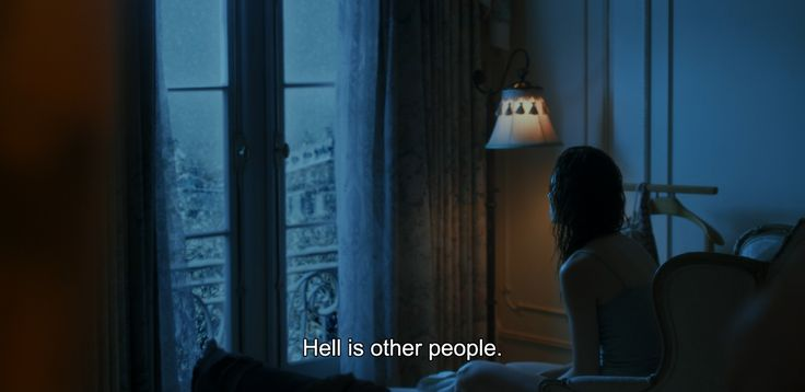 "― Comet (2014)""Hell is other people."""