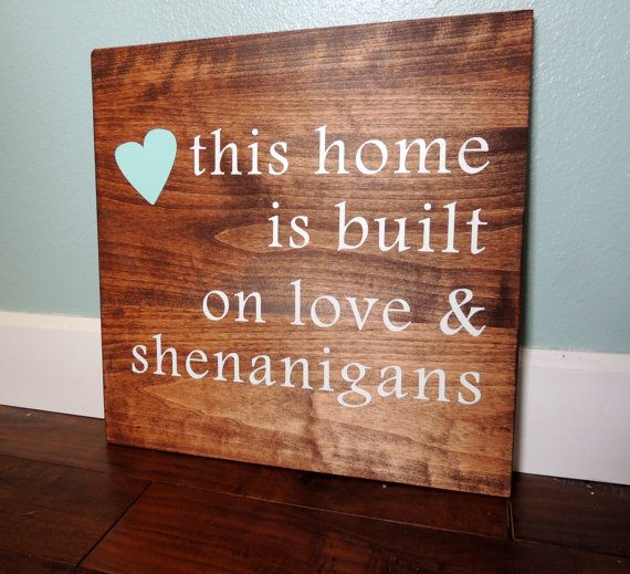 This house was built on love and shenanigans sign, custom sign, housewarming gift, home decor, hand painted wall art sign