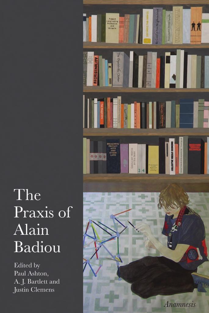 The Praxis of Alain Badiou - Google Books