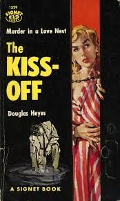 7 best signet paperbacks images on pinterest book cover art pulp the kiss off by douglas heyes fandeluxe Image collections