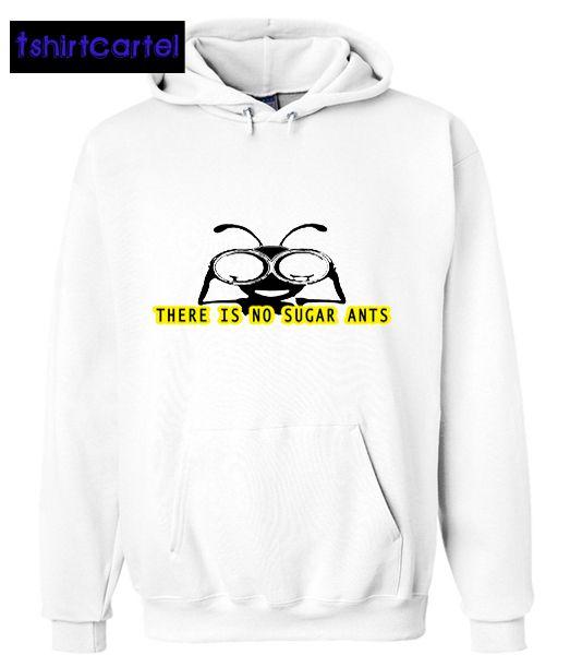 There is No Sugar Ants White Hoodie  #shirt #tshirt #t-shirt #clothing #DTG #DTGprinting #fashion #design #hoodie #jumper #sweatshirt