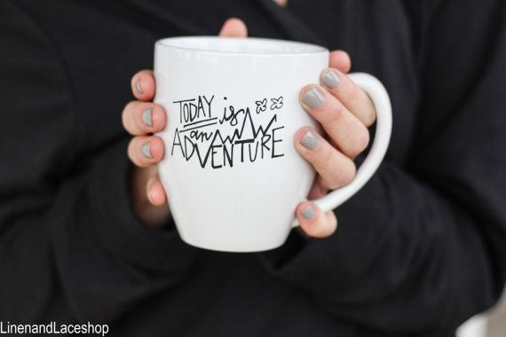 Coffee Mug Today is an Adventure quote mug by linenandlaceshop
