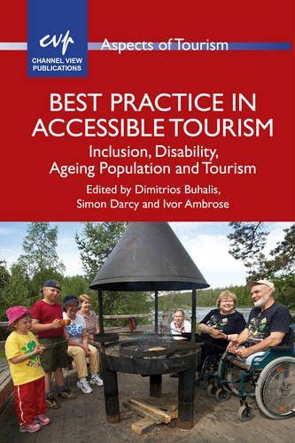 Best Practice in Accessible Tourism: Inclusion, Disability, Ageing Population and Tourism (ASPECTS OF TOURISM)