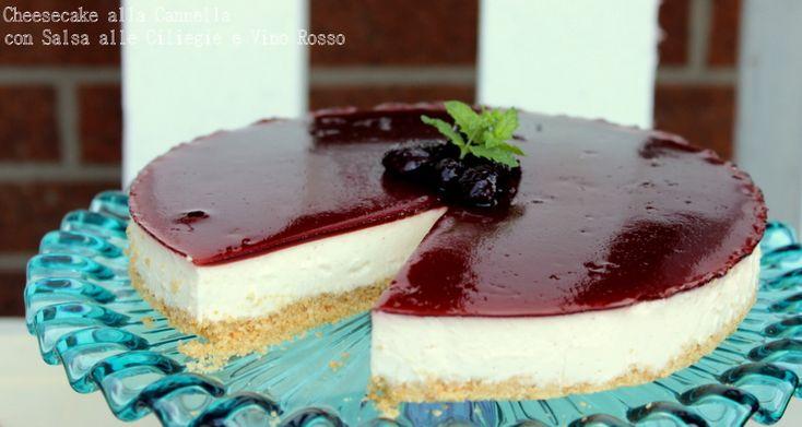Cheesecake alla cannella con salsa alle ciliegie e vino rosso http://www.ungiornosenzafretta.ifood.it/2015/08/cheesecake-alla-cannella-con-salsa-alle-ciliegie-e-vino-rosso.html