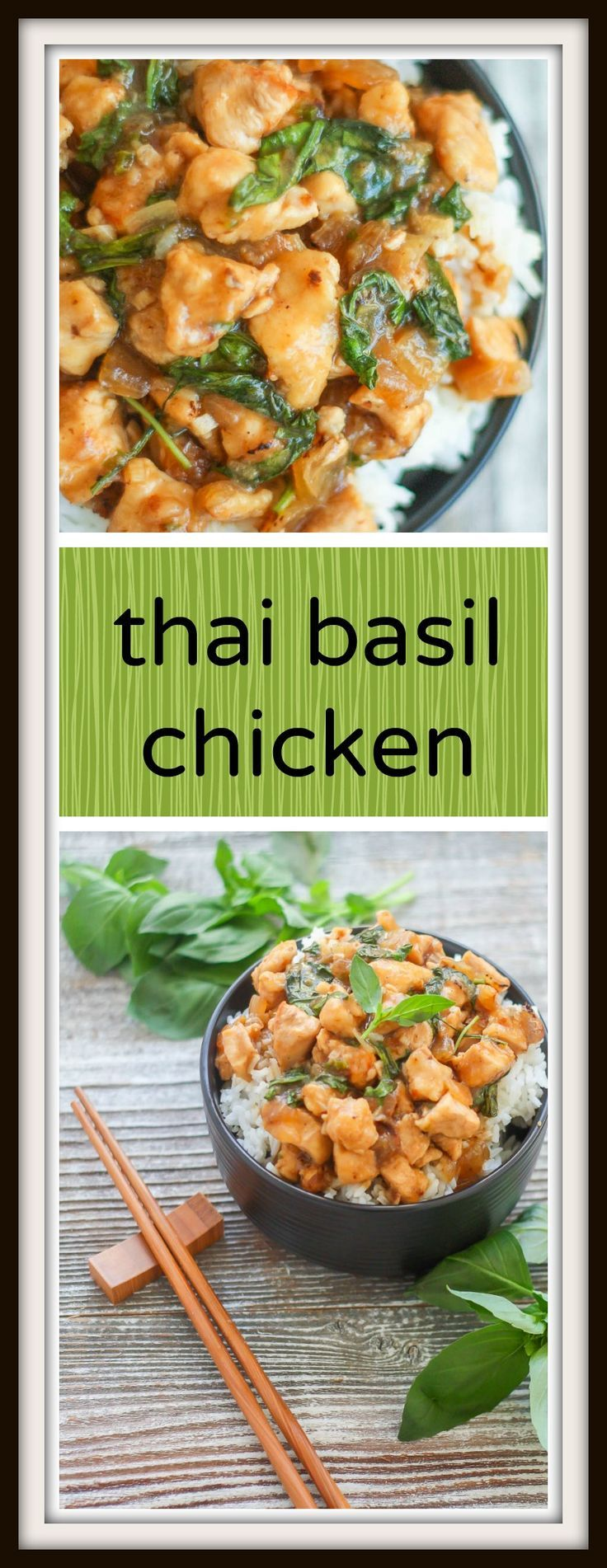 THIS THAI BASIL CHICKEN IS SPICY, SWEET, SAVORY AND OH SO EASY!
