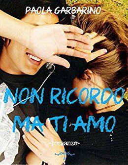 Leggo Rosa: Non ti ricordo ma ti amo di Paola Garbarino