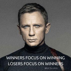 Winners focus on winning. Losers focus