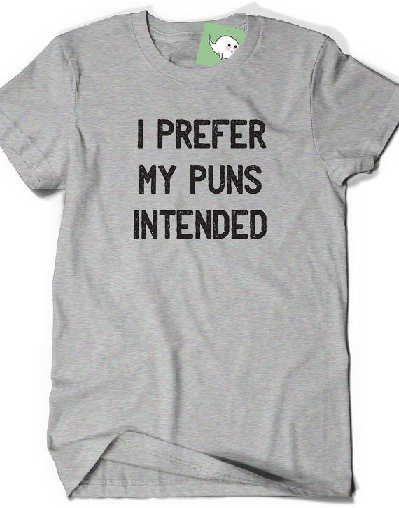 A tee that'll fit any punster to a T.   26 Brilliant Gifts Only English Nerds Will Appreciate