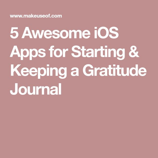 5 Awesome iOS Apps for Starting & Keeping a Gratitude Journal