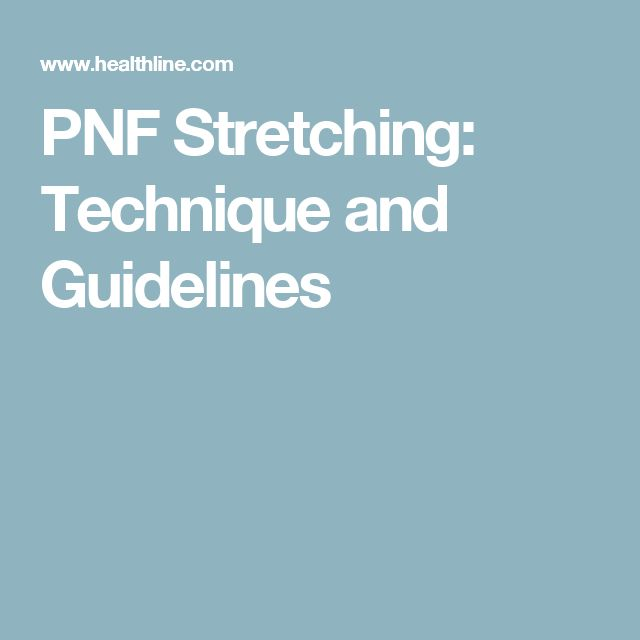 PNF Stretching: Technique and Guidelines