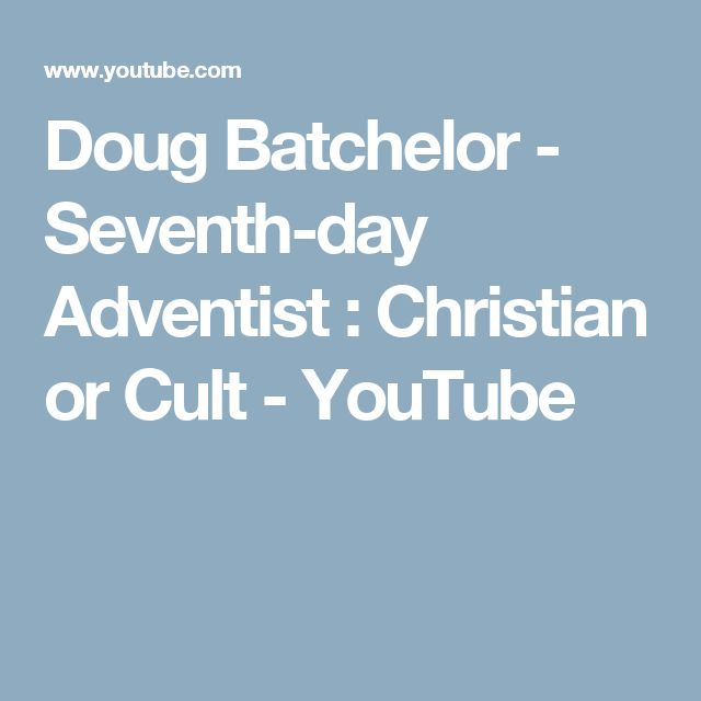 Doug Batchelor - Seventh-day Adventist : Christian or Cult - YouTube