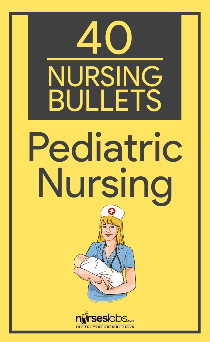 40 Nursing Bullets: Pediatric Nursing Reviewer - Nurseslabs