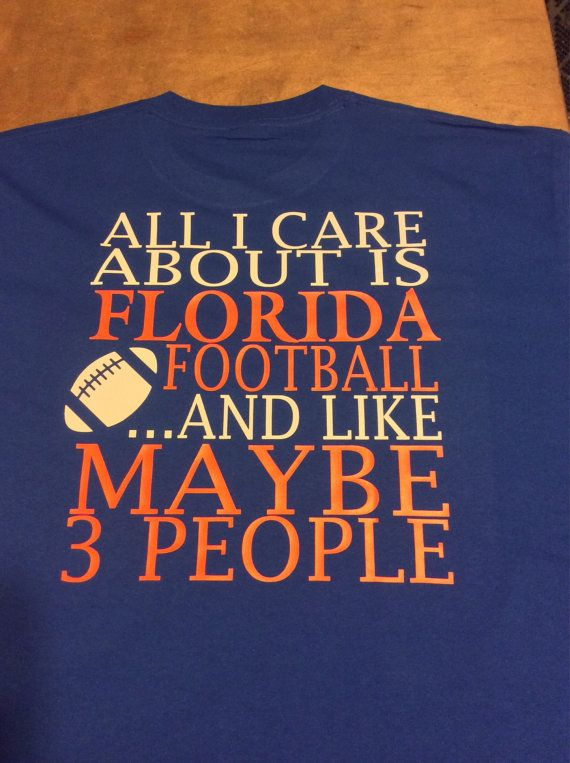 All I care about Florida Football University of by LivieCreations