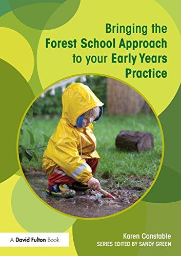 Bringing the Forest School Approach to your Early Years Practice (Bringing ... to your Early Years Practice) by Karen Constable http://www.amazon.com/dp/0415719070/ref=cm_sw_r_pi_dp_lJr3ub096GZAH