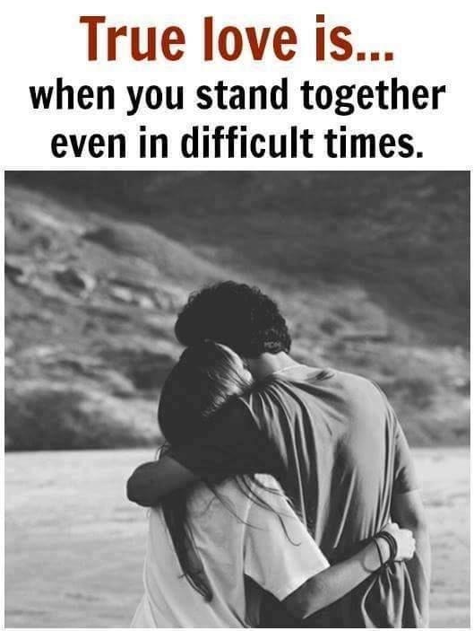 True Love Is When You Stand Together Even In Difficult Times love love quotes quotes quote relationship quotes love sayings love image quotes love quotes with pics love quotes with images love quotes for tumblr love quotes for facebook