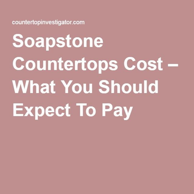 see what you should expect to pay for soapstone counters soapstone countertops costcounter tops