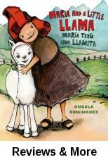 María tenía una llamita (Maria had a little llama). Angela Dominguez.│This picture book adapts the familiar nursery rhyme Mary Had a Little Lamb to a new, Peruvian setting. The Peruvian village life (local market, school, a traditional band) are all vividly depicted. Bilingual.