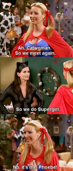 can always count on Phoebe for a laugh!  I'm goning to sit down and watch them all this fall!