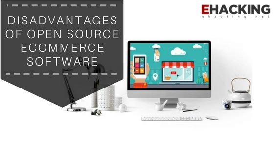 Disadvantages of Open Source eCommerce Software  infosechackingethical hacking
