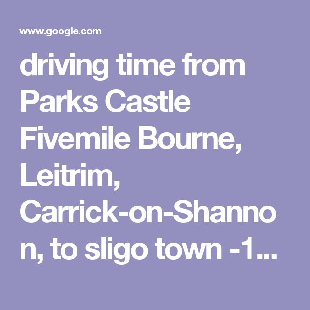 driving time from Parks Castle Fivemile Bourne, Leitrim, Carrick-on-Shannon, to sligo town -14 min (11.2 km) via R286