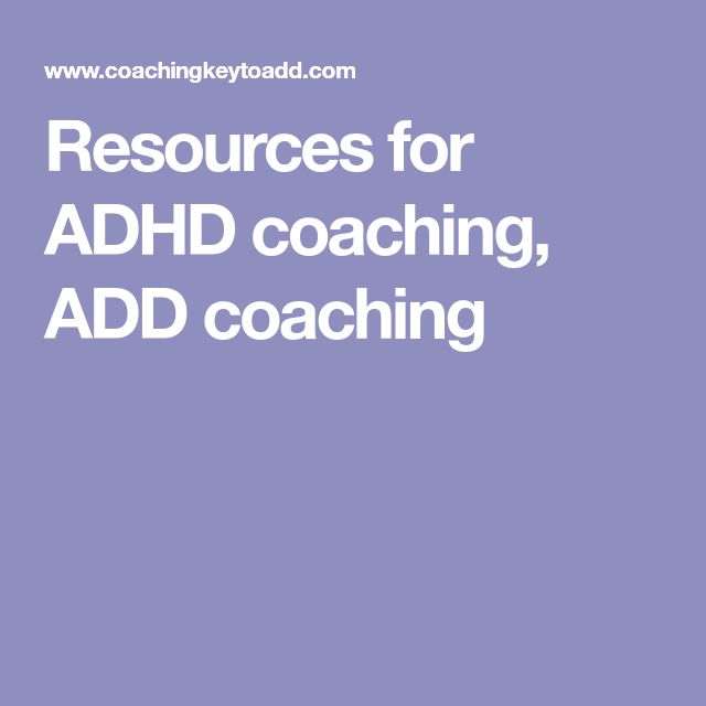 Resources for ADHD coaching, ADD coaching