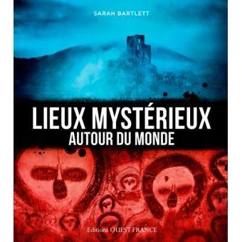 http://livre.fnac.com/a7589719/Sarah-Bartlett-Lieux-mysterieux-autour-du-monde