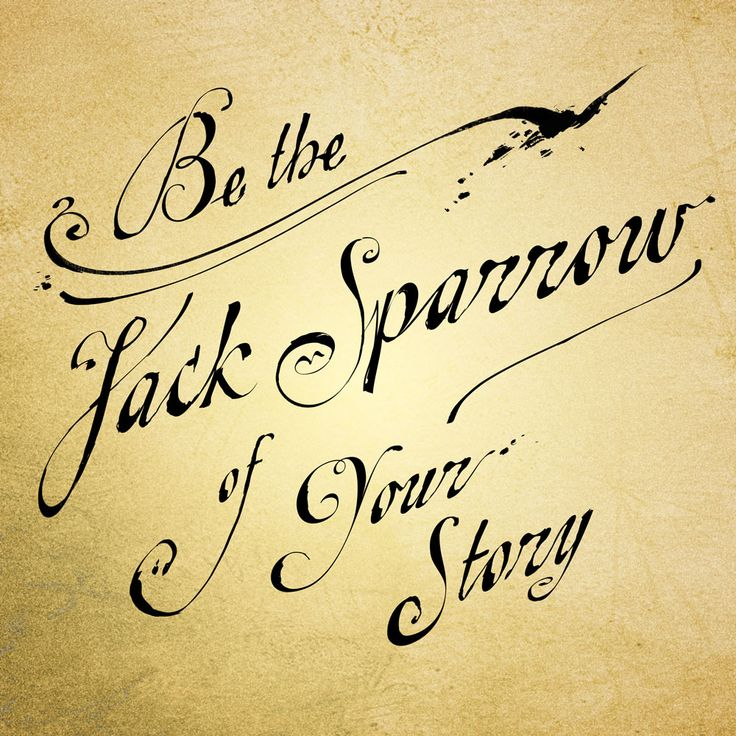 Declarations for Disney Fans: be the jack sparrow of your story.