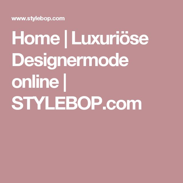 Home | Luxuriöse Designermode online | STYLEBOP.com