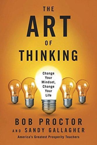 Bob Proctor - The Art of Thinking: Change Your Mindset, Change Your Life (Paperback)