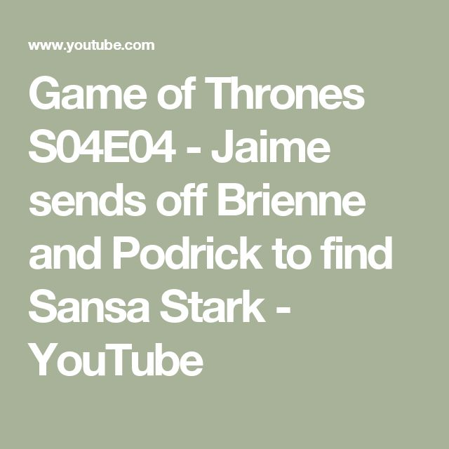 Game of Thrones S04E04 - Jaime sends off Brienne and Podrick to find Sansa Stark - YouTube