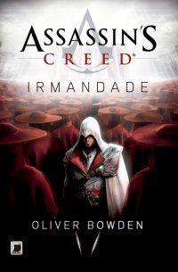 Assassin's Creed: Irmandade (Livro 2) - Oliver Bowden