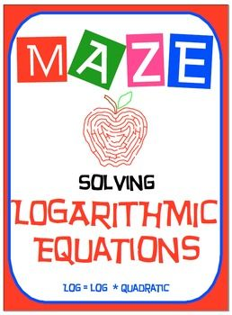 Maze - Logarithmic Functions-  Solving Log Fxns given two