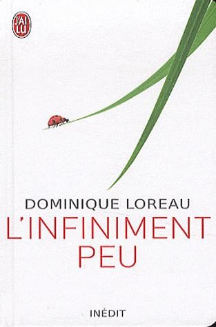 L'infiniment peu/Dominique Loreau
