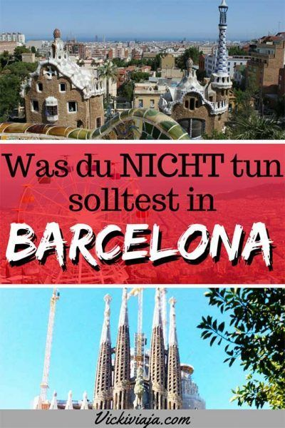 Barcelona Tipps – Dinge, die du in Barcelona auf jeden Fall vermeiden solltest