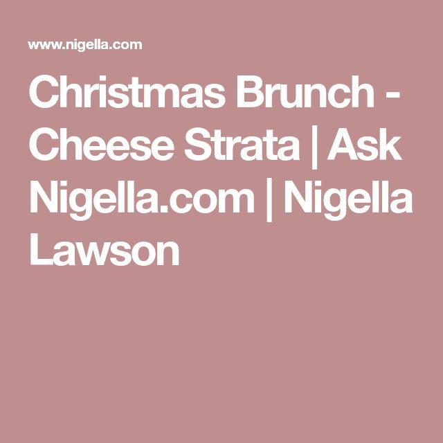 Christmas Brunch - Cheese Strata | Ask Nigella.com | Nigella Lawson