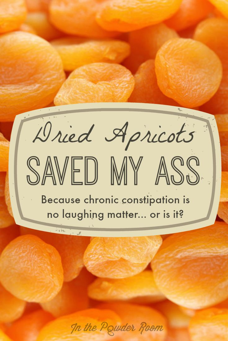 """Dried Apricots Saved My Ass."" Because chronic constipation is no laughing matter… or is it? Funny story about pregnancy with great tips on naturally treating chronic constipation."