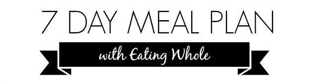 7 day eating whole meal plan