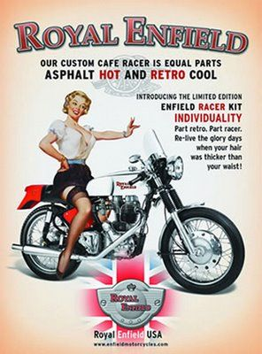 Motorcycle Pin-ups..when I rode, my waist was thinner and had hair..but I didn't ride a Royal Enfield !