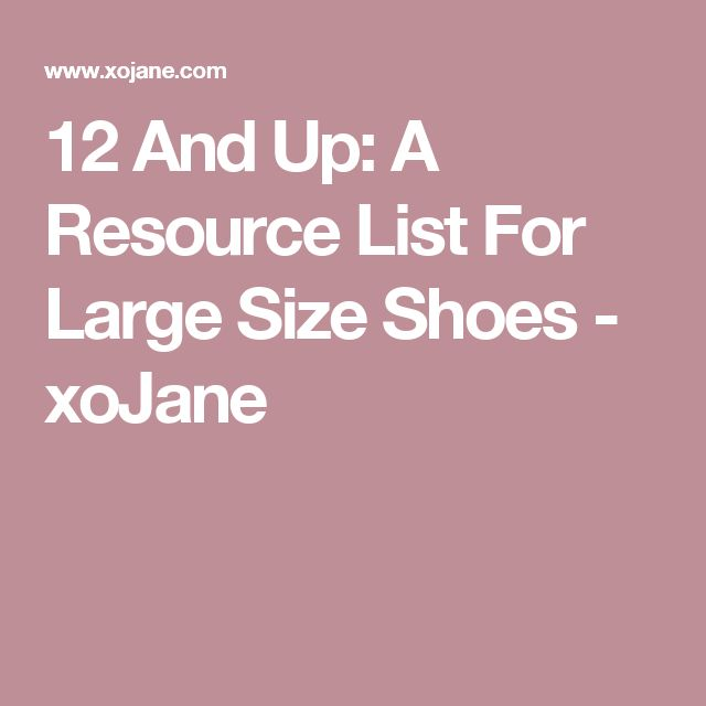 12 And Up: A Resource List For Large Size Shoes - xoJane