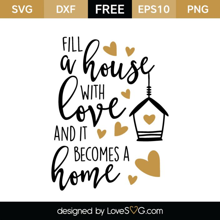 *** FREE SVG CUT FILE for Cricut, Silhouette and more *** Fill a house with Love