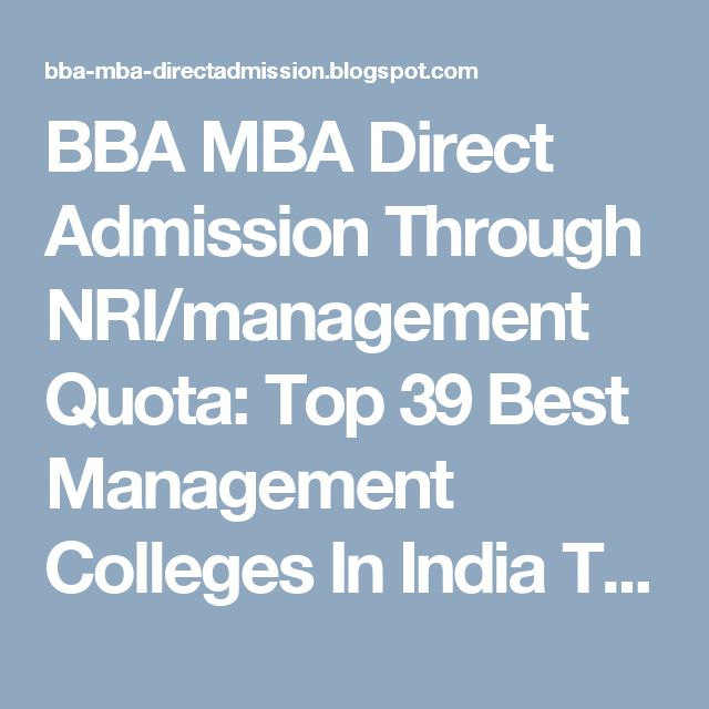 BBA MBA Direct Admission Through NRI/management Quota: Top 39 Best Management Colleges In India To Match ...